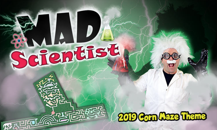 2019 Corn Maze Theme - Mad Scientist